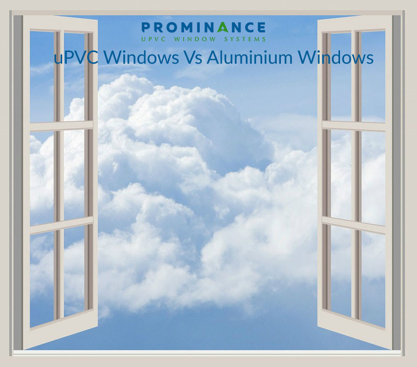 Advantages uPVC Windows Vs Aluminium Windows